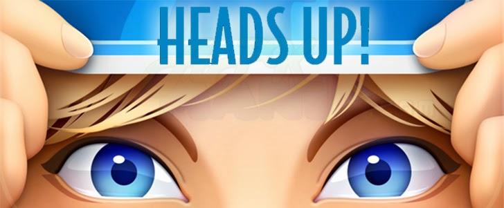Heads Up! v1.1 APK Android [TODO PARA TU CELULAR GRATIS] - TODO PARA TU CELULAR GRATIS